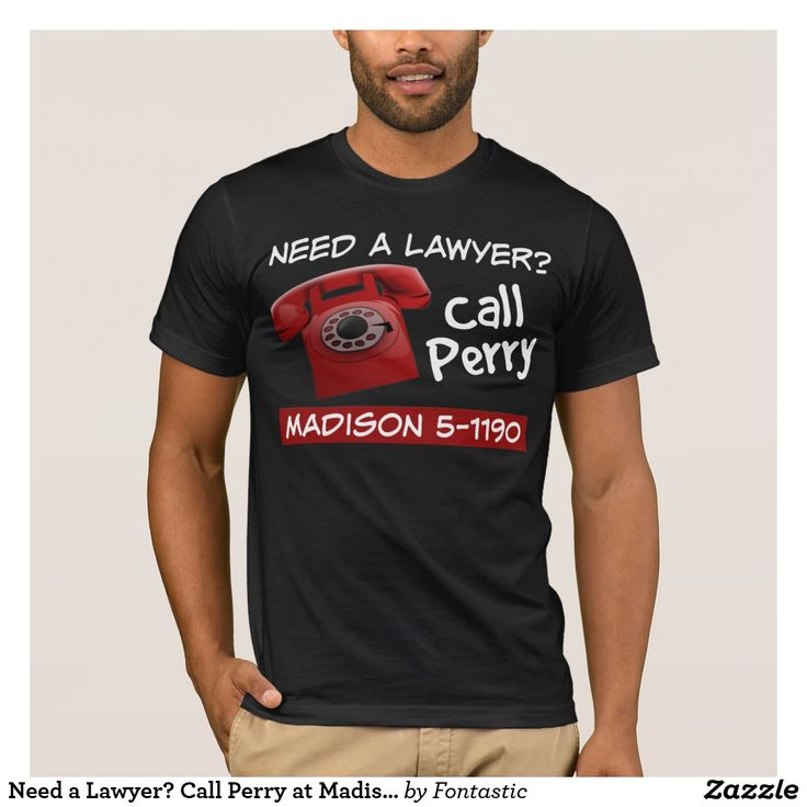 Need a Lawyer? Call Perry at Madison 5-1190 T-Shirt