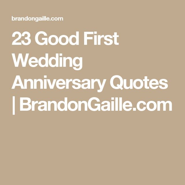 23 Good First Wedding Anniversary Quotes | BrandonGaille.com