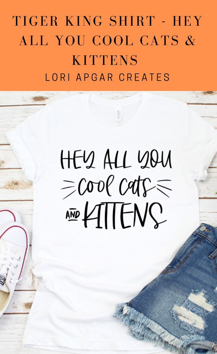 Hey All You Cool Cats And Kittens Shirt Tiger King Shirt Etsy In 2020 Kittens Shirt Snarky Shirt King Shirt