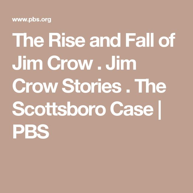 The Rise and Fall of Jim Crow . Jim Crow Stories . The Scottsboro Case | PBS