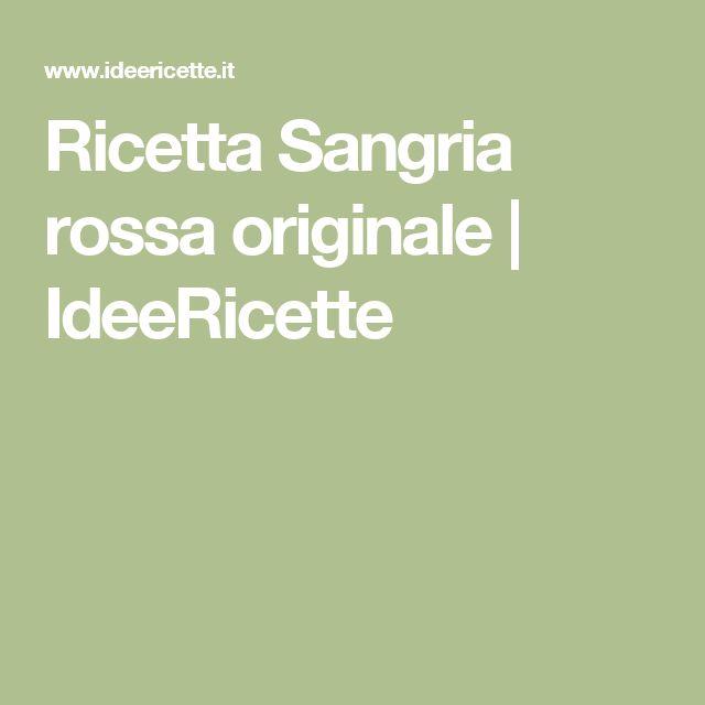 Ricetta Sangria rossa originale   IdeeRicette