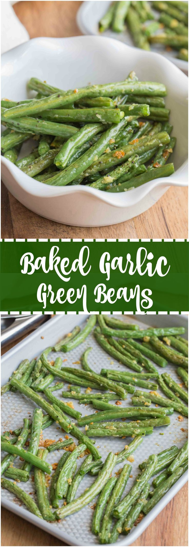 Baked Garlic Green Beans are a simple and delicious side dish that will compliment any main entree. Crunchy green beans and roasted garlic, make this one easy yummy side! #greenbeans #baked #healthy #delicious
