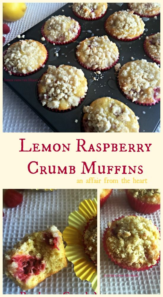 Lemon Raspberry Crumb Muffins - An Affair from the Heart - Luscious ...