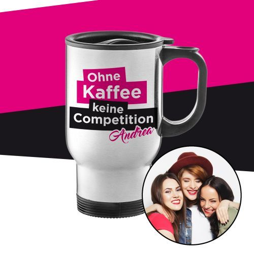 Ohne Kaffee keine Competition? Die bedruckte Thermotasse ist ein isolierender Becher aus doppelwandigem Edelstahl mit witzigem Schriftzug und mit Deinem Wunschnamen personalisiert!