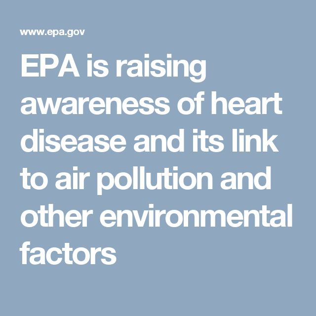 EPA is raising awareness of heart disease and its link to air pollution and other environmental factors