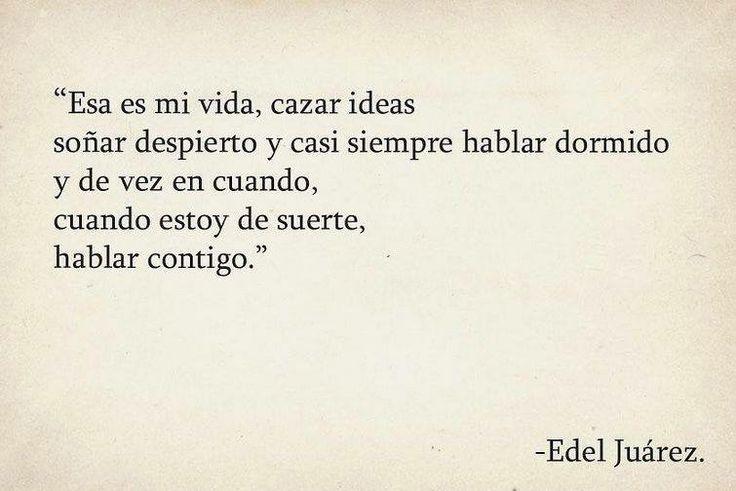 """Amor Es Frases: """"Esa Es Mi Vida..."""" (Edel Juárez)"""