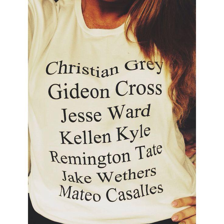 My Book Boyfriend T-Shirt❤️ Christian Grey, Gideon Cross, Jesse Ward, Kellen Kyle, Jake Wethers, Remington Tate Mateo Casalles. Hey, where's Gavin Blake??