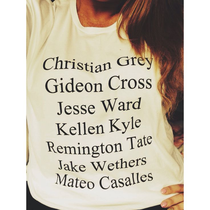 My Book Boyfriend T-Shirt❤️ Christian Grey, Gideon Cross, Jesse Ward, Kellen Kyle, Jake Wethers, Remington Tate Mateo Casalles. Hey, where's Gavin Blake??