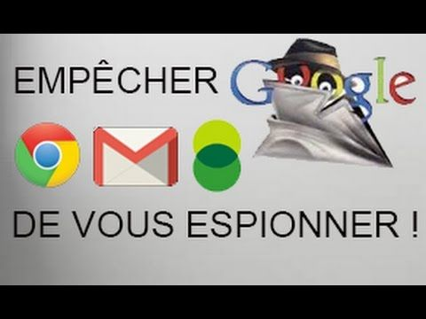 Tuto : Empêcher Google de vous espionner ! - YouTube  lire la suite	http://www.internet-software2015.blogspot.com