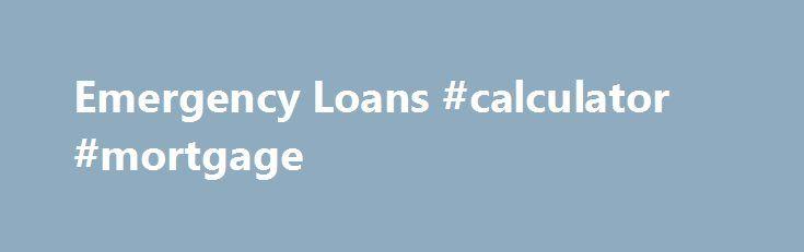 Emergency Loans #calculator #mortgage http://loan-credit.remmont.com/emergency-loans-calculator-mortgage/  #emergency cash loans # More Information Close Proudly Offering Cash Loans In The Following Areas Phoenix, Scottsdale, Tucson, Mesa, Tempe, Glendale, Chandler, Flagstaff, Peoria, Gilbert, Sedona, Prescott, Yuma, Surprise, Goodyear, Avondale, Queen Creek, San Tan Valley, Florence, Kingman, Casa Grande, Lake Havasu City, Sierra Vista, Tombstone, Payson, Bullhead City, Nogales, Bisbee…