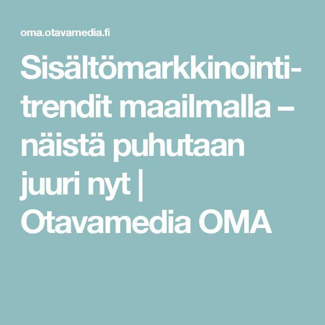 Sisältömarkkinointitrendit maailmalla – näistä puhutaan juuri nyt | Otavamedia OMA
