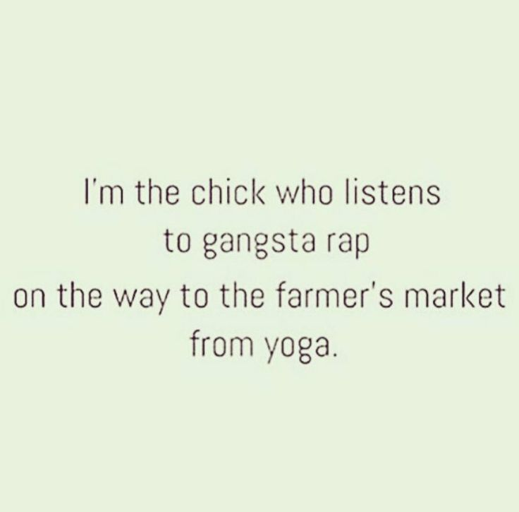 Lol  gangsta rap and yoga                                                       …