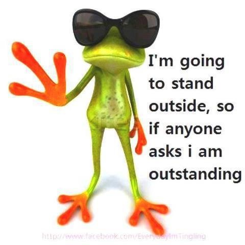 i'm going to stand outside...