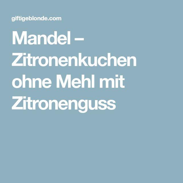 Mandel – Zitronenkuchen ohne Mehl mit Zitronenguss