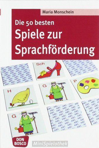 Die 50 besten Spiele zur Sprachförderung / Maria Monschein | Westend Für Eltern Nck 755 /MON / Neuperlach Deutsch lernen / Kinder Nck 755 /MON