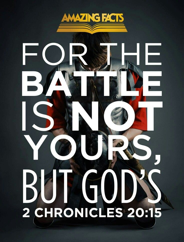 """<3 <3 2 Chronicles 20:15 New King James Version (NKJV)  15 And he said, """"Listen, all you of Judah and you inhabitants of Jerusalem, and you, King Jehoshaphat! Thus says the Lord to you: 'Do not be afraid nor dismayed because of this great multitude, for the battle is not yours, but God's."""