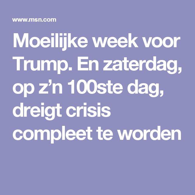 Moeilijke week voor Trump. En zaterdag, op z'n 100ste dag, dreigt crisis compleet te worden