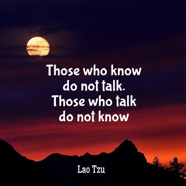 Check out my new PixTeller design! :: Those who know do not talk. Those who talk do not know. Lao Tzu