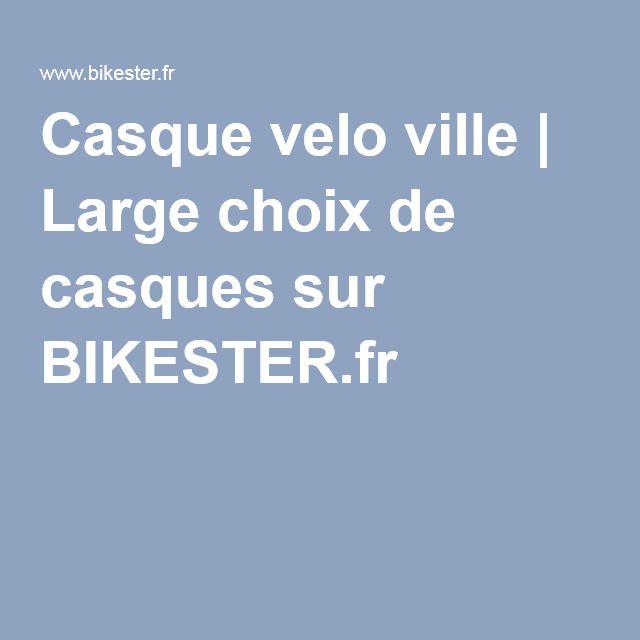 Casque velo ville | Large choix de casques sur BIKESTER.fr
