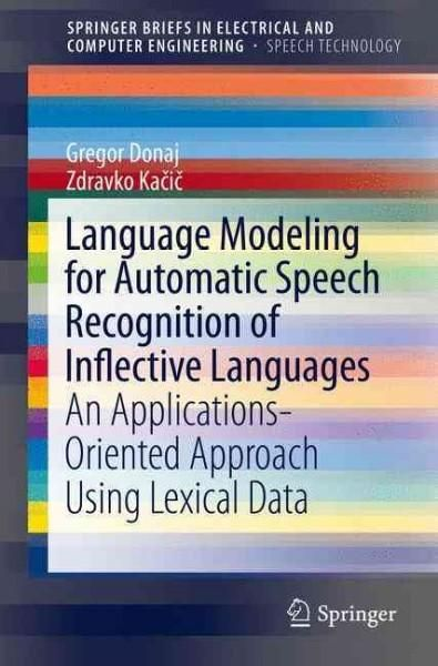 Language Modeling for Automatic Speech Recognition of Inflective Languages: An Applications-oriented Approach Usi...