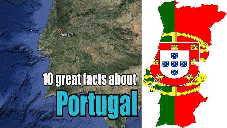 10 facts about Portugal https://www.youtube.com/watch?v=cvt7vT_n_0Y