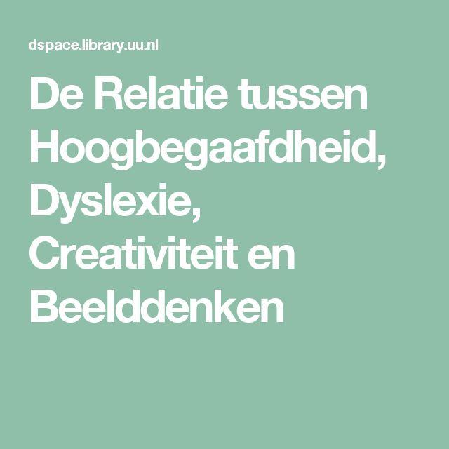 De Relatie tussen Hoogbegaafdheid, Dyslexie, Creativiteit en Beelddenken