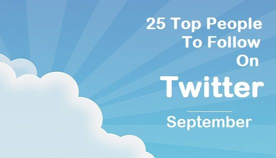 25 Top People On Twitter To Follow - September
