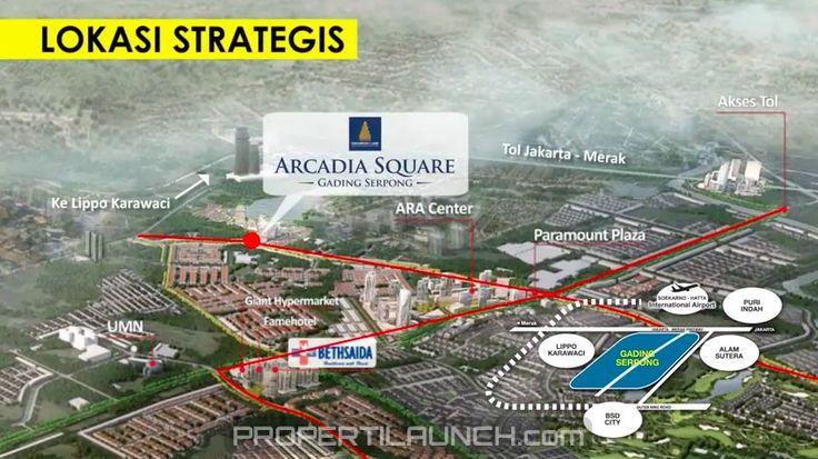 Lokasi strategis Arcadia Square Gading Serpong.