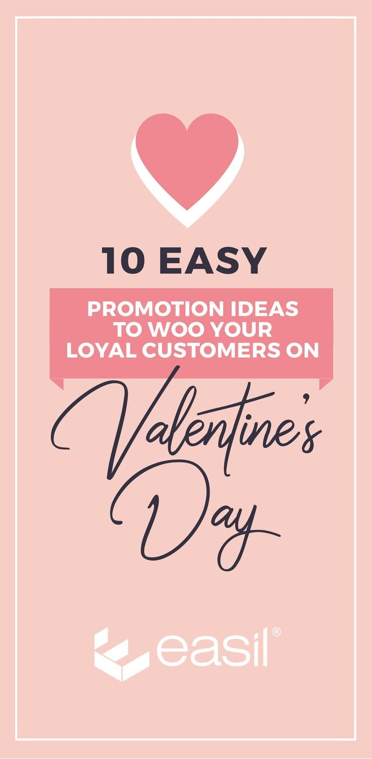 10 Easy Valentine's Day Promotion Ideas to Woo Your Loyal Customers