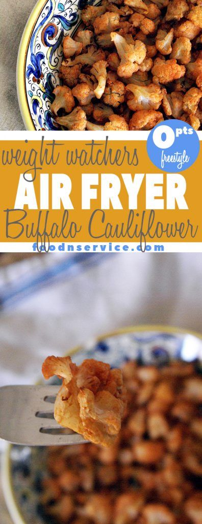 """Air Fryer buffalo cauliflower is going to be your new """"go to"""" snack on your Weight Watchers Journey! Besides the buffalo cauliflower being super delicious, it has ZERO FreeStyle WW points. Now that's something I can bite into all of the time. I love making healthy air fryer recipes!"""