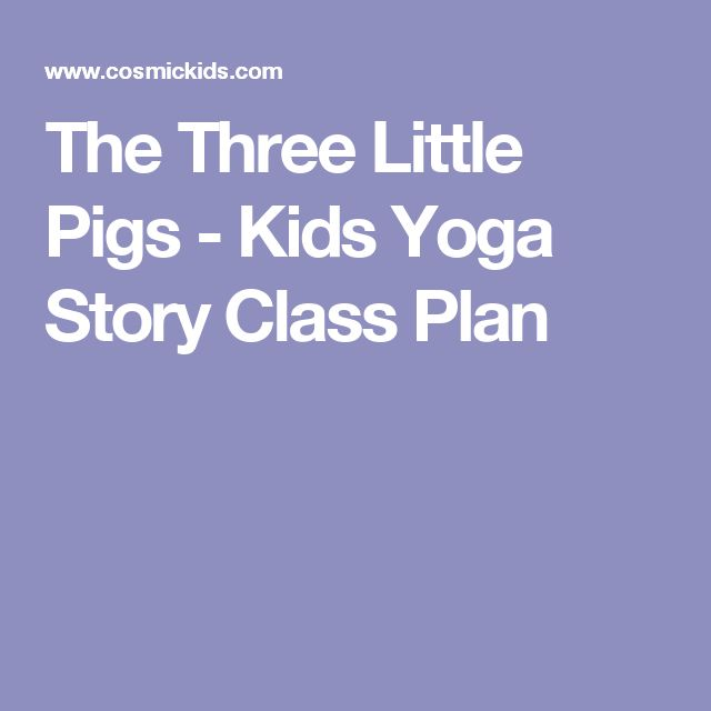 The Three Little Pigs - Kids Yoga Story Class Plan