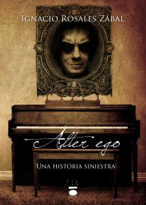 Solo yo: Álter ego. Una historia siniestra de Ignacio Rosal...