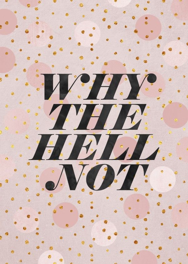 Why The Hell Not #text #art #textart #typography #poster #metal #home #decor #displate