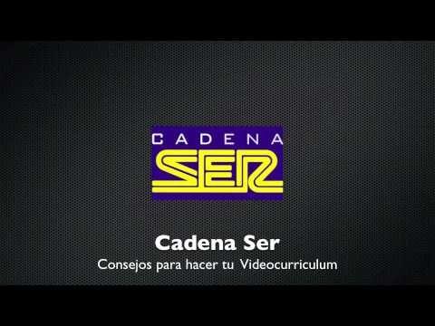 Cómo hacer un Videocurrículum. Radio: Cadena Ser. Por Santiago Cabezas-Castellanos