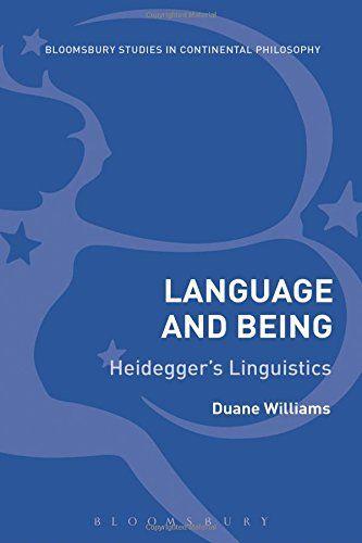 Language and Being: Heidegger's Linguistics (Bloomsbury Studies in Continental Philosophy) free ebook