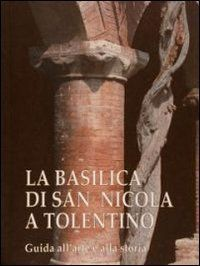 La basilica di san Nicola a Tolentino. Guida all'arte e a... https://www.amazon.it/dp/8898033141/ref=cm_sw_r_pi_dp_x_dPbBybP2RJ2W6