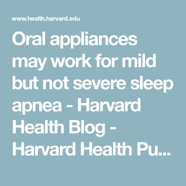 Oral appliances may work for mild but not severe sleep apnea - Harvard Health Blog - Harvard Health Publishing