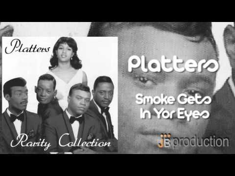 Platters - Smoke Gets In Your Eyes - YouTube