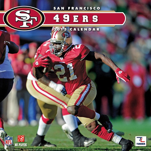 San Francisco 49ers Wall Calendar: Specially designed for the die-hard San Francisco 49ers fan, Turner Licensing presents the ultimate 2013 NFL wall calendar! Your favorite players are displayed in vivid action-packed images along with player bios, team trivia and noteworthy NFL historical dates every month.  $15.99  http://calendars.com/San-Francisco-49ers/San-Francisco-49ers-2013-Wall-Calendar/prod201300001252/?categoryId=cat00507=cat00507#