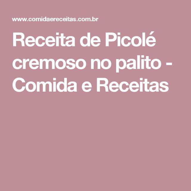 Receita de Picolé cremoso no palito - Comida e Receitas