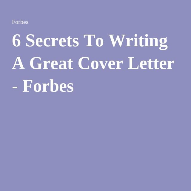 6 Secrets To Writing A Great Cover Letter | Writing, Cover Letters