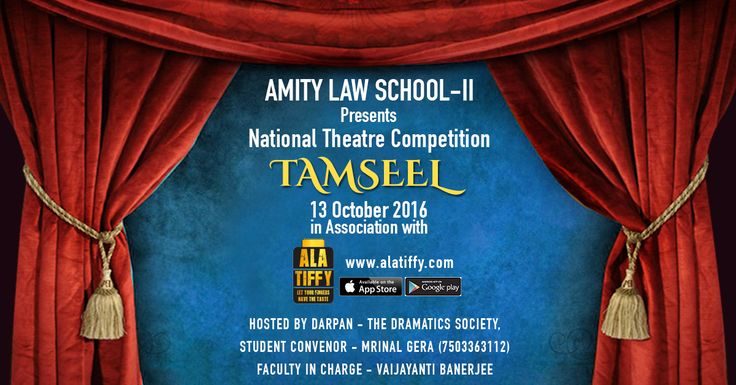 Gear up for some Lights Camera Action! Amity Law School-II presents National Theatre Competition TAMSEEL in association with www.alatiffy.com on 13th Oct 2016