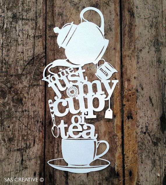 Papercut Template 'You're Just My Cup of Tea' £5.00 via Etsy