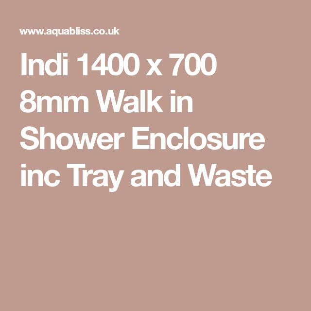Indi 1400 x 700 8mm Walk in Shower Enclosure inc Tray and Waste