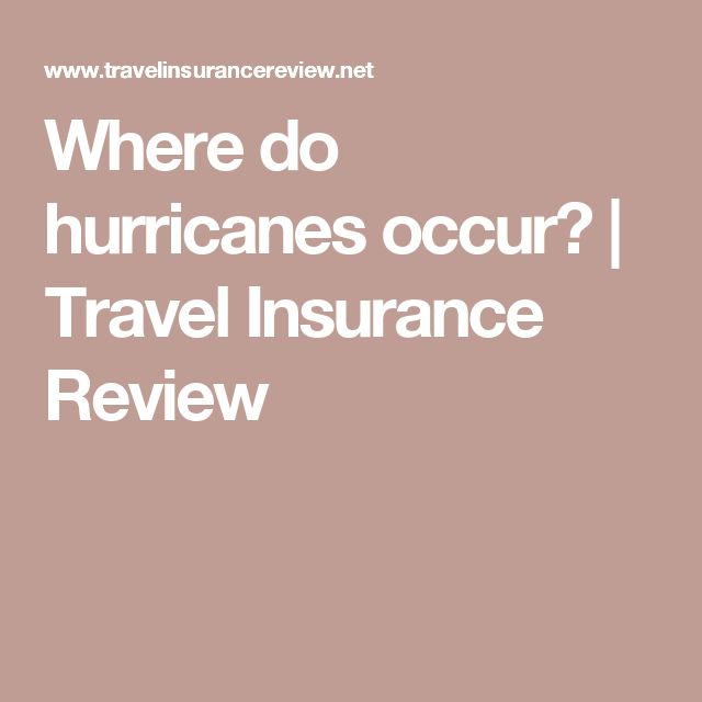 Where do hurricanes occur? | Travel Insurance Review