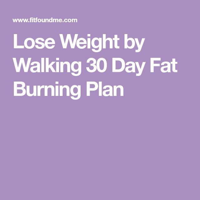 Lose Weight by Walking 30 Day Fat Burning Plan