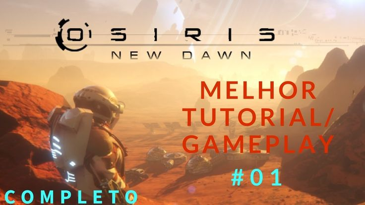 Osiris: New Dawn  - Gameplay | Tutorial [#01]