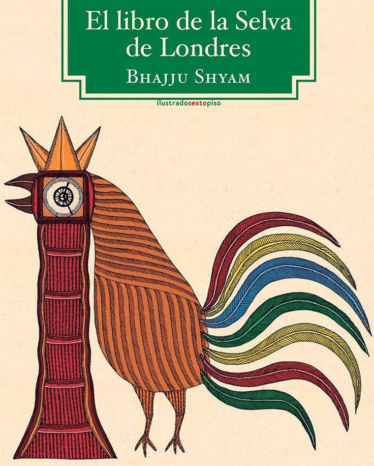 El libro de la selva de Londres. Bhajju Shyam. Editorial Sexto piso