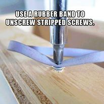 Use a rubber band to unscrew stripped screws!
