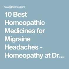 10 Best Homeopathic Medicines for Migraine Headaches - Homeopathy at DrHomeo.com